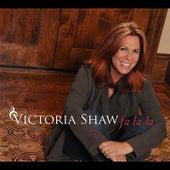 Play & Download Fa la la by Victoria Shaw | Napster