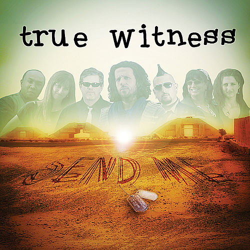 Play & Download Send Me by True Witness | Napster
