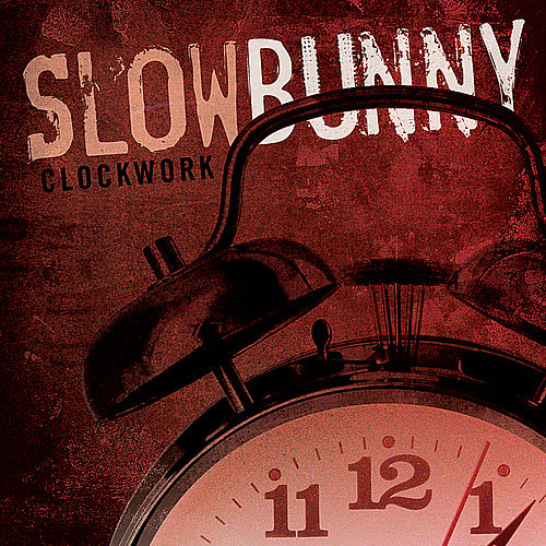 Play & Download Clockwork by Slow Bunny | Napster