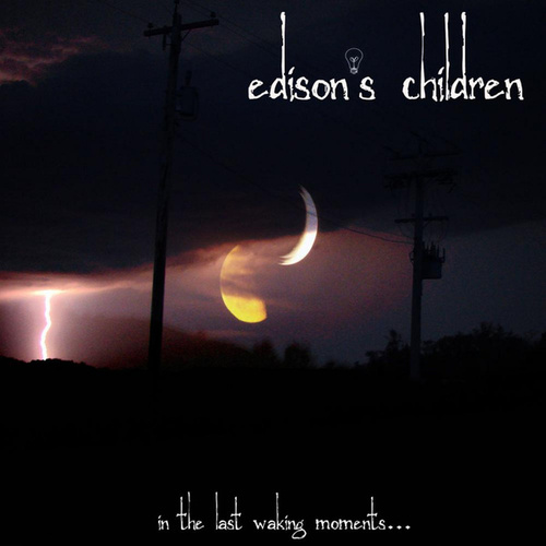 In The Last Waking Moments... by Edison's Children