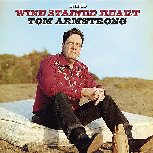 Wine Stained Heart by Tom Armstrong
