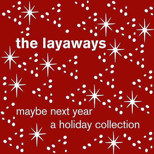 Play & Download Maybe Next Year by The Layaways | Napster