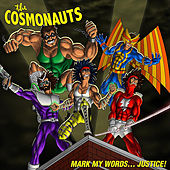 Play & Download Mark My Words... Justice! by The Cosmonauts | Napster