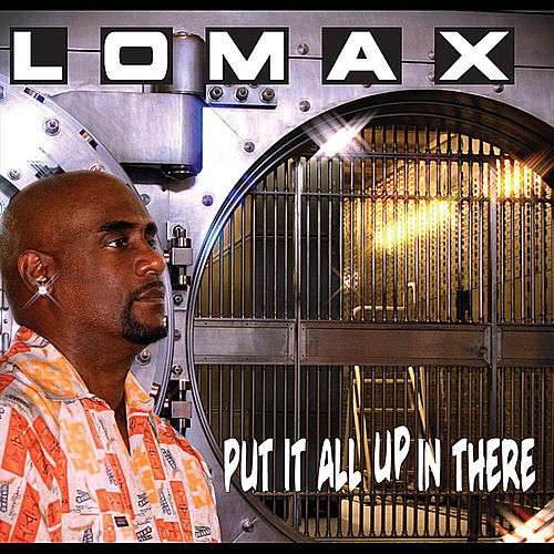 Play & Download Put It All Up in There by Lomax | Napster