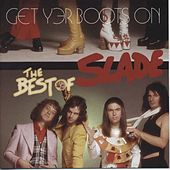 Get Yer Boots On: The Best Of Slade by Slade