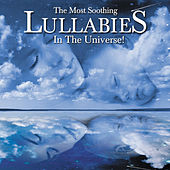 Play & Download The Most Soothing Lullabies In The Universe by Various Artists | Napster