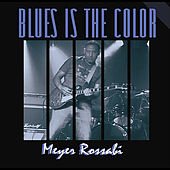 Play & Download Blues Is the Color by Meyer Rossabi | Napster