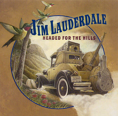 Headed For The Hills by Jim Lauderdale