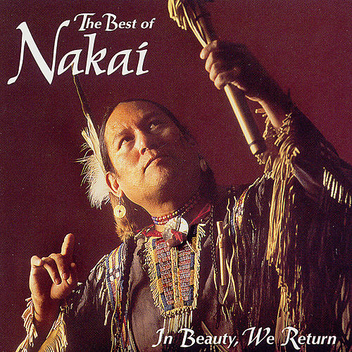 In Beauty, We Return by R. Carlos Nakai