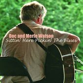 Sittin' Here Pickin' The Blues by Doc Watson