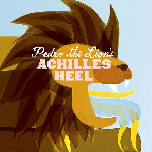Play & Download Achilles' Heel by Pedro The Lion | Napster