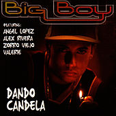 Play & Download Dando Candela by Big Boy | Napster