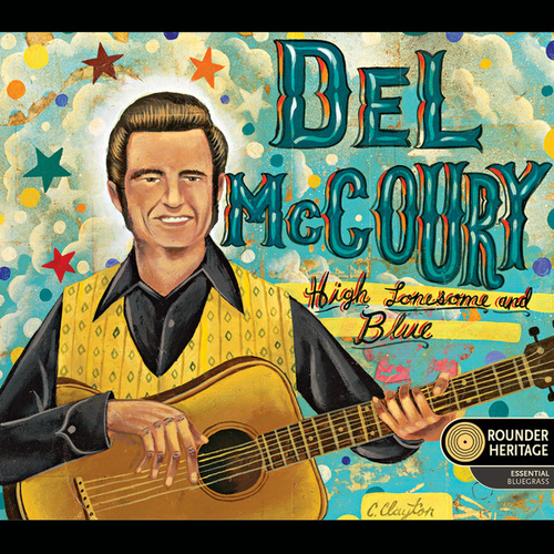 Play & Download High Lonesome And Blue by Del McCoury | Napster