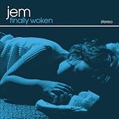 Play & Download Finally Woken by Jem | Napster
