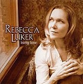 Play & Download Leaving Home by Rebecca Luker | Napster