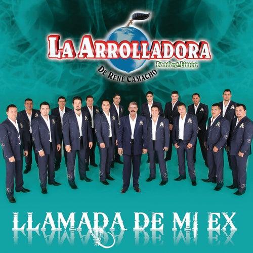 Play & Download Llamada De Mi Ex by La Arrolladora Banda El Limon | Napster