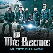 Play & Download Muerte En Hawaii by Los Más Buscados | Napster