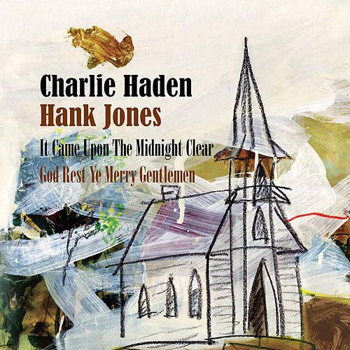 It Came Upon The Midnight Clear / God Rest Ye Merry Gentlemen by Charlie Haden