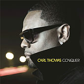 Play & Download Conquer by Carl Thomas | Napster
