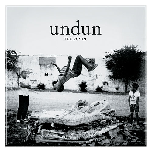 Play & Download Undun by The Roots | Napster
