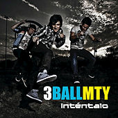 Play & Download Inténtalo by 3BallMTY | Napster