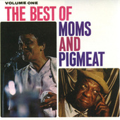 The Best Of Moms & Pigmeat, Volume One by Moms Mabley
