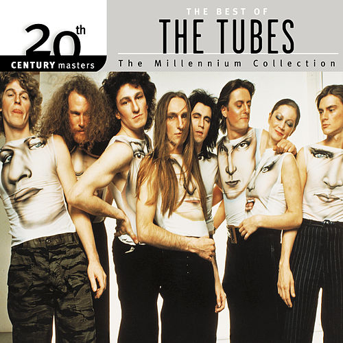 20th Century Masters: The Millennium Collection: Best of The Tubes by The Tubes