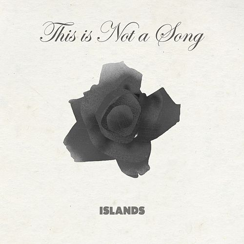 This is Not a Song by Islands