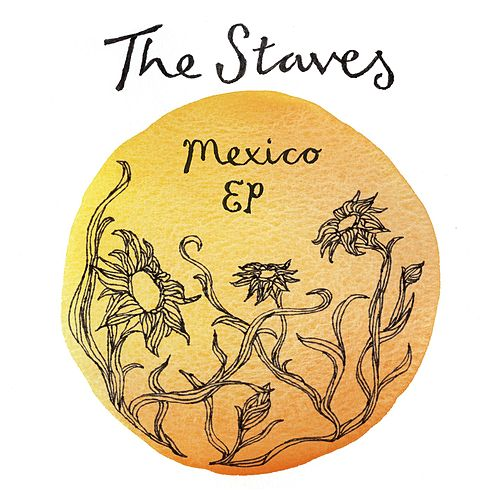 Mexico EP by The Staves