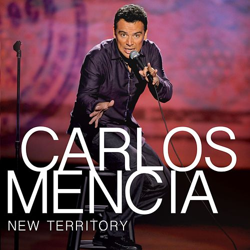 Play & Download New Territory by Carlos Mencia | Napster