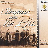 Play & Download Ragazzi Della Via Pal I by Franco Piersanti | Napster