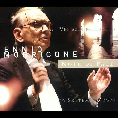 Play & Download Note Di Pace Venezia 10 Settembre 2007 by Ennio Morricone | Napster