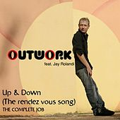 Up & Down (The Rendez Vous Song) The Complete Job by Outwork