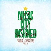 Play & Download Music City Unsigned Family Christmas, Volume 2 by Various Artists | Napster
