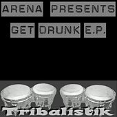 Arena presents Get Drunk E.P. by Arena