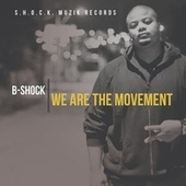 We Are The Movement by B-Shock