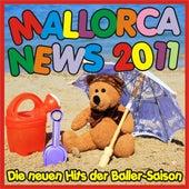 Play & Download Mallorca News 2011! Die neuen Hits der Baller-Saison! by Various Artists | Napster