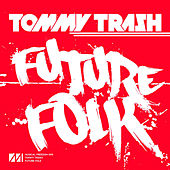 Play & Download Future Folk by Tommy Trash | Napster