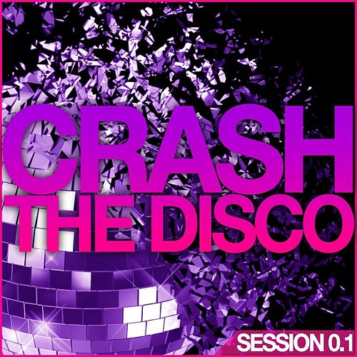 Play & Download Crash the Disco (Session 0.1) by Various Artists | Napster