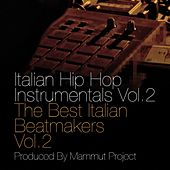 Play & Download Italian Hip Hop Instrumentals Vol.2 by Mammut project | Napster