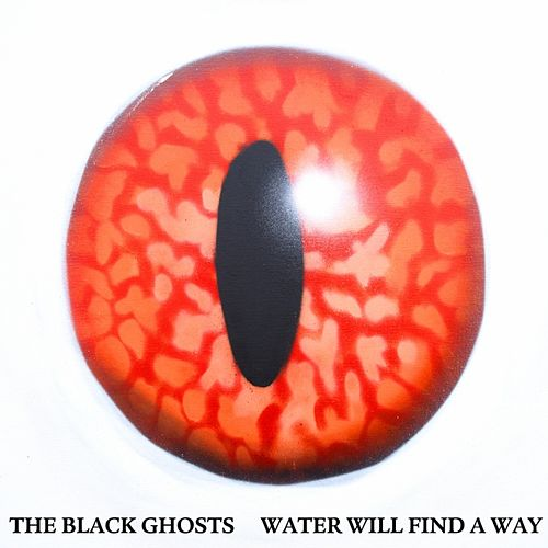 Play & Download Water Will Find a Way by The Black Ghosts | Napster