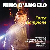 Play & Download Forza campione by Nino D'Angelo | Napster