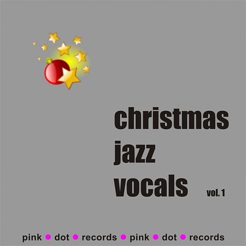 Play & Download Christmas Jazz Vocals (Vol. 1) by Various Artists | Napster