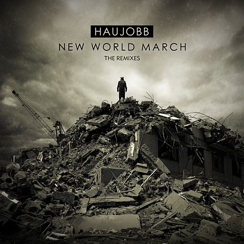 New World March (The Remixes) by Haujobb