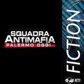 Play & Download Squadra Antimafia - Palermo Oggi by Andrea Farri | Napster