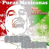 Play & Download Puras Mexicanas by Pedro Infante | Napster