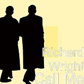 Call Me by Richard Wright