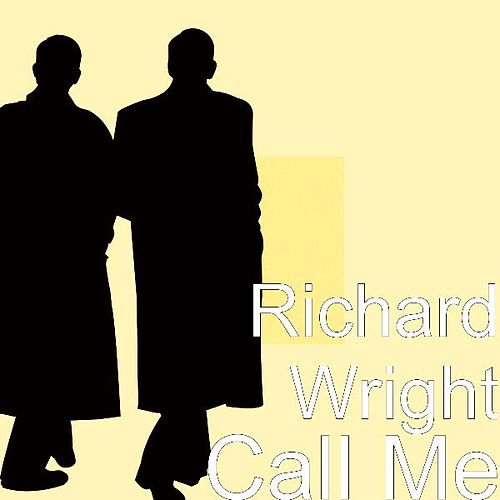 Play & Download Call Me by Richard Wright | Napster
