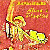 Play & Download Alina's Playlist by Kevin Burke | Napster