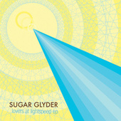 Play & Download Lovers At Lightspeed by Sugar Glyder | Napster